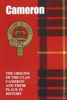 The Camerons: The Origins of the Clan Cameron and Their Place in History (Scottish Clan Mini-book)