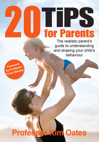 Twenty Tips for Parents: Helpful Advice on Common Concerns with Children