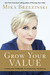 Grow Your Value: Living and Working to Your Full Potential