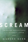 Scream: Chilling Adventures in the Science of Fear
