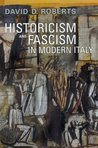 Historicism and Fascism in Modern Italy (Toronto Italian Studies)