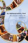 By Demonstration: God - Fifty Years and a Week at L'Abri