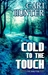 Cold to the Touch (The Dark Peak, #2)