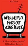 When Netflix Finds Out You're Black