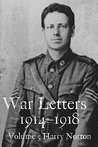 War Letters 1914-1918, Vol 5: From a New Zealand Soldier Fighting on the Western Front during the First World War (War Letters 1914-1918)
