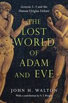 The Lost World of Adam and Eve by John H. Walton