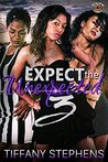 Expect The Unexpected 3