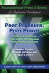 Peer Pressure, Peer Power: Theory and Practice in Peer Review and Response for the Writing Classroom