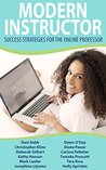Modern Instructor: Success Strategies for the Online Professor
