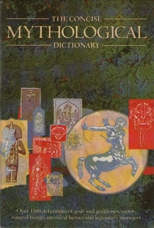 The Concise Mythological Dictionary