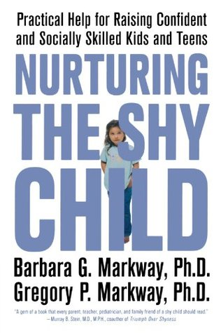 Nurturing the Shy Child by Barbara G. Markway