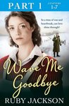 Wave Me Goodbye (Part One: Chapters 1-7)