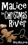 Malice in Christmas River (Christmas River Cozy #4)