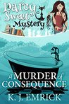 A Murder of Consequence (Darcy Sweet, #15)
