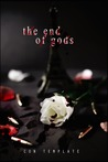 The End of Gods (A Welcome to the Underworld Novel, Book 4)