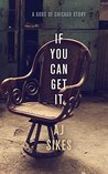 If You Can Get It: A Gods of Chicago Story