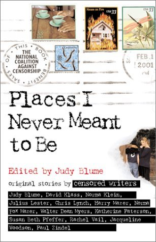 Places I Never Meant To Be : Original Stories by Censored Writers