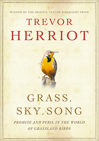 Grass, Sky, Song: Promise and Peril in the World of Grassland Birds