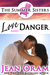 Love and Danger (The Summer Sisters, #4)