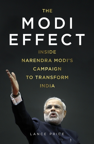 The Modi Effect - Inside Narendra Modi's Campaign To Transfor... by Lance Price