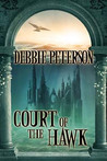 Court of the Hawk by Debbie  Peterson