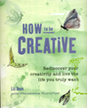 How to be creativ...
