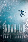 Snowblind: Stories of Alpine Obsession
