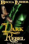 Dark Rebel (Dark Rebellion #1, Tales of the Aekhartain)