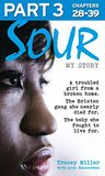 Sour: My Story - Part 3 of 3: A troubled girl from a broken home. The Brixton gang she nearly died for. The baby she fought to live for.
