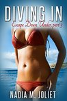 Diving In: Escape Down Under, part 3 (A sizzling erotic romance)