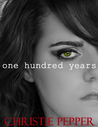 One Hundred Years by Christie Pepper