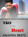 TKO of the Heart (The Ladies of Athena's Gym #1)