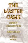 The Master Game: Pathways to Higher Consciousness (Consciousness Classics)