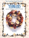 The Country Diary Book of Flowers: Drying, Pressing, And Potpourri