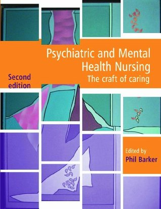 Psychiatric and Mental Health Nursing: The craft of caring, Second Edition: Volume 2
