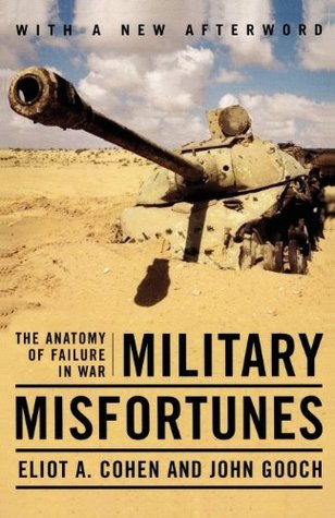 Military Misfortunes: The Anatomy of Failure in War