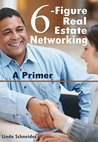 6-figure Real Estate Networking: A Primer