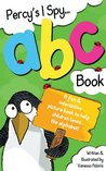 Percy's I Spy ABC Book: A Fun & Interactive Picture Book to Help Children Learn the Alphabet!