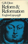 Reform & Reformation: England, 1509-1558 (New History of England)