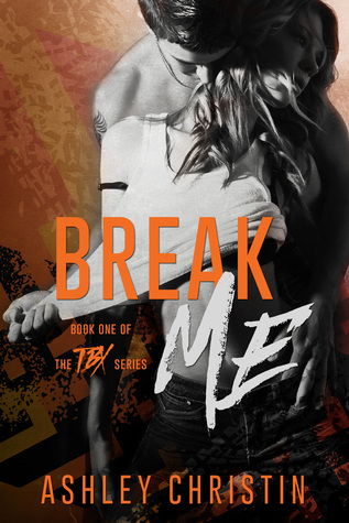 Break Me (TBX, #1)