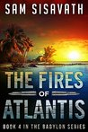 The Fires of Atlantis (Purge of Babylon #4)