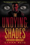 The Undying: Shades (The Undying, #2)
