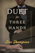 Duet for Three Hands by Tess Thompson