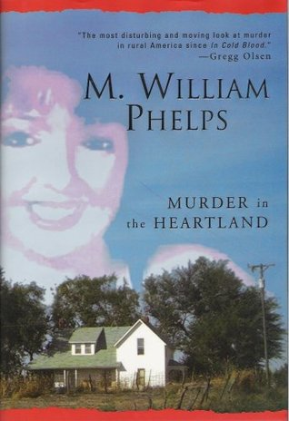 Murder In The Heartland by M. William Phelps