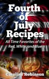 Fourth of July Recipes - All Time Favorites of the Red, White, and Blue