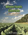 The Powerful Whole Foods Lifestyle