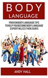 Body Language: Proven Body Language Tips to Help you Become Body Language Expert in Less then 3 Days (Body Language, body language decoded, body language kindle)
