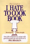 The Complete I Hate to Cook Cookbook