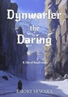 Dynwarler the Daring: A Tale of Rood'ravil