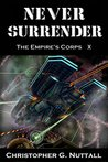 Never Surrender (The Empire's Corps, #10)